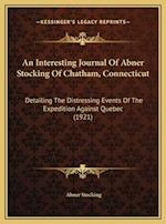 An  Interesting Journal of Abner Stocking of Chatham, Connectan Interesting Journal of Abner Stocking of Chatham, Connecticut Icut af Abner Stocking
