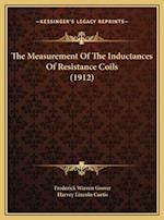 The Measurement of the Inductances of Resistance Coils (1912) af Frederick Warren Grover, Harvey Lincoln Curtis