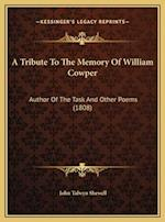 A Tribute to the Memory of William Cowper af John Talwyn Shewell