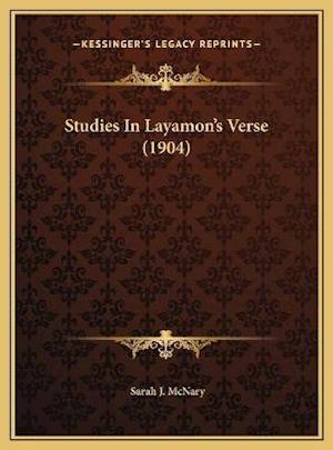 Studies in Layamon's Verse (1904) af Sarah J. McNary