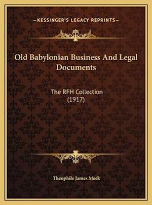 Old Babylonian Business and Legal Documents af Theophile James Meek