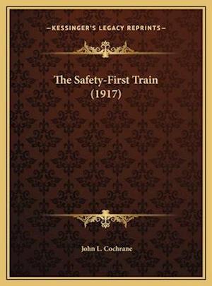 The Safety-First Train (1917) the Safety-First Train (1917) af John L. Cochrane