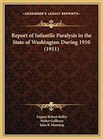 Report of Infantile Paralysis in the State of Washington During 1910 (1911) af John B. Manning, Eugene Robert Kelley, Walter Gellhorn