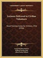 Lectures Delivered to Civilian Volunteers af Frank Hamilton Roberts, William Sowden Sims, Albert Parker Niblack