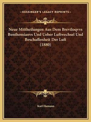 Neue Mittheilungen Aus Dem Breviloqvvs Benthemianvs Und Ueber Luftwechsel Und Beschaffenheit Der Luft (1880) af Karl Hamann