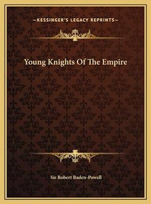 Young Knights of the Empire af Robert Baden-Powell