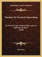Touchart or Practical Typewriting af Bates Torrey
