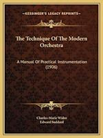 The Technique of the Modern Orchestra af Charles Marie Widor