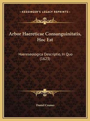 Arbor Haereticae Consanguinitatis, Hoc Est af Daniel Cramer