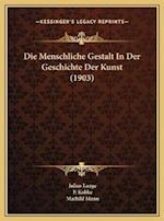 Die Menschliche Gestalt in Der Geschichte Der Kunst (1903) af Julius Lange