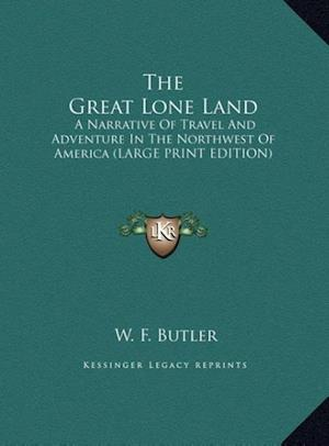 The Great Lone Land af W. F. Butler