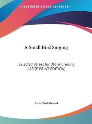 A Small Bird Singing af Anna Bird Stewart