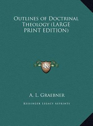 Outlines of Doctrinal Theology af A. L. Graebner