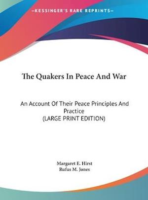 The Quakers in Peace and War af Margaret E. Hirst