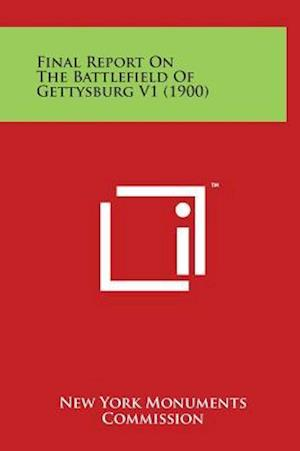 Final Report on the Battlefield of Gettysburg V1 (1900) af New York Monuments Commission