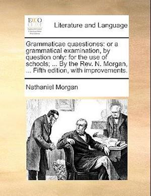 Grammaticae Quaestiones af Nathaniel Morgan