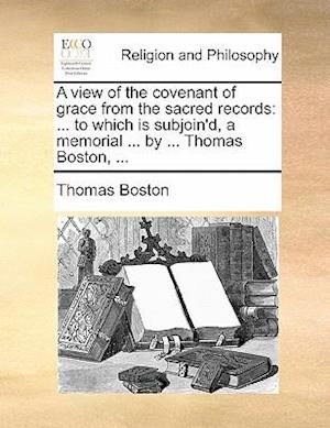 A View of the Covenant of Grace from the Sacred Records af Thomas Boston