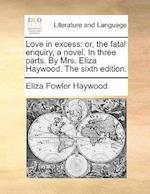 Love in Excess af Eliza Fowler Haywood