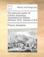 The Genuine Works of Flavius Josephus. Translated by William Whiston, M.A. Volume 2 of 6 af Flavius Josephus
