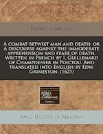 A   Combat Betwixt Man and Death af Edward Grimeston