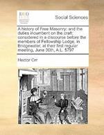 A History of Free Masonry af Hector Orr