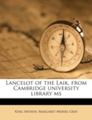 Lancelot of the Laik, from Cambridge University Library MS af Margaret Muriel Gray, King Arthur