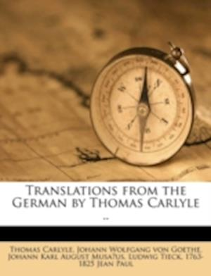 Translations from the German by Thomas Carlyle .. af Thomas Carlyle