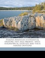 Famous American Statesmen & Orators, Past and Present af Byron Andrews, Alexander K. 1828 McClure