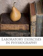 Laboratory Exercises in Physiography af James H. Smith