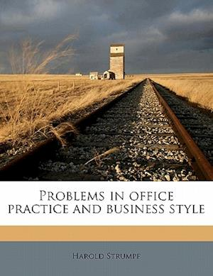 Problems in Office Practice and Business Style af Harold Strumpf