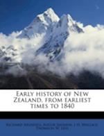 Early History of New Zealand, from Earliest Times to 1840 af Richard Arundell Augur Sherrin, Thomson W. Leys, J. H. Wallace