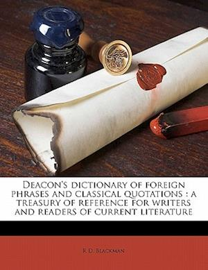 Deacon's Dictionary of Foreign Phrases and Classical Quotations af R. D. Blackman