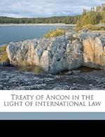 Treaty of Ancon in the Light of International Law af Victor Andres Belaunde