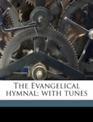 The Evangelical Hymnal; With Tunes af Sigismond Lasar, Charles Cuthbert Hall