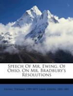 Speech of Mr. Ewing, of Ohio, on Mr. Bradbury's Resolutions af Lane Joseph 1801-1881, Thomas Ewing, Ewing Thomas 1789-1871