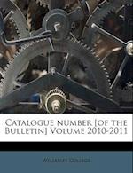 Catalogue Number [Of the Bulletin] Volume 2010-2011 af Wellesley College