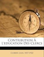 Contribution L'Education Des Clercs af Jean Guibert