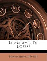 Le Martyre de L'Obese af Henri Beraud, Beraud Henri 1885-1958