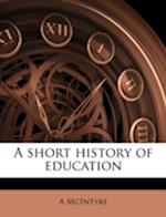 A Short History of Education af A. McIntyre