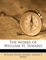 The Works of William H. Seward af George E. Baker, William Henry Seward