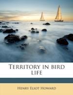 Territory in Bird Life af Henry Eliot Howard