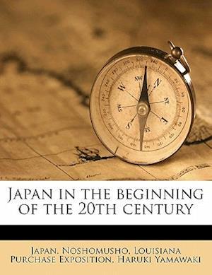 Japan in the Beginning of the 20th Century af Louisiana Purchase Exposition, Haruki Yamawaki