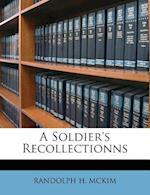 A Soldier's Recollectionns af Randolph H. McKim