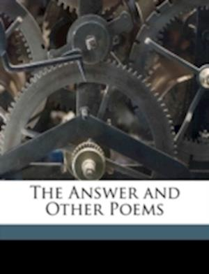 The Answer and Other Poems af Hiram Powers Dilworth