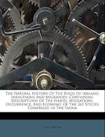 The Natural History of the Birds of Ireland, Indigenous and Migratory af John J. Watters