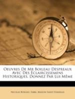 Oeuvres de MR Boileau Despreaux Avec Des Claircissemens Historiques, Donnez Par Lui M Me af Fabri, Nicolas Boileau Despreaux, Maison Saint-Stanislas