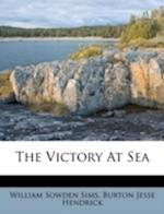 The Victory at Sea af William Sowden Sims