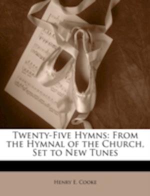 Twenty-Five Hymns af Henry E. Cooke