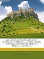 Volstandige Topographie Des Konigreichs Preussen. Erster Theil. af Johann Friedrich Goldbeck