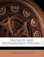 Matrices and Determinoids, Volume 2 af Cuthbert Edmund Cullis